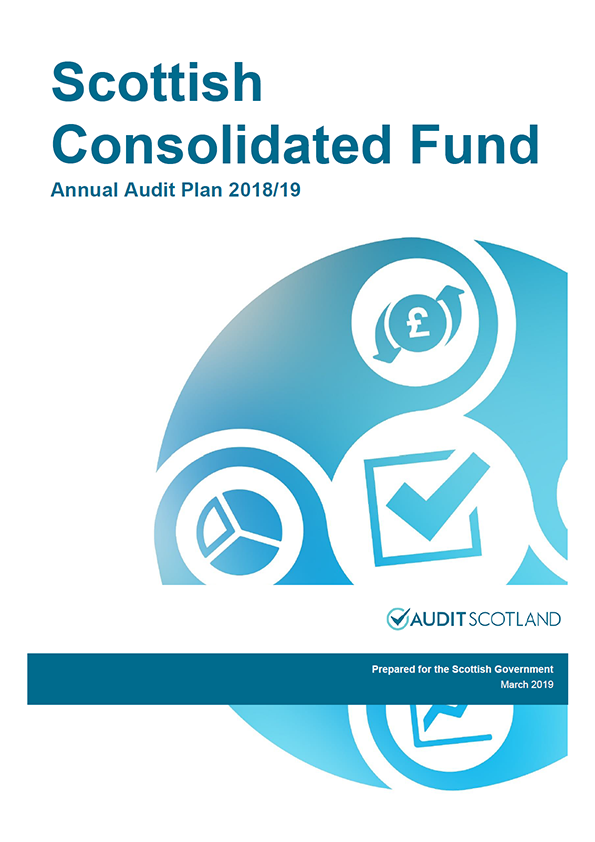 Report cover: Scottish Government: Scottish Consolidated Fund annual audit plan 2018/19