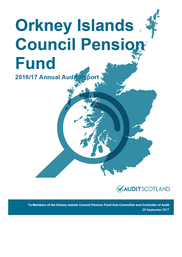 Report cover: Orkney Islands Council Pension Fund annual audit report 2016/17