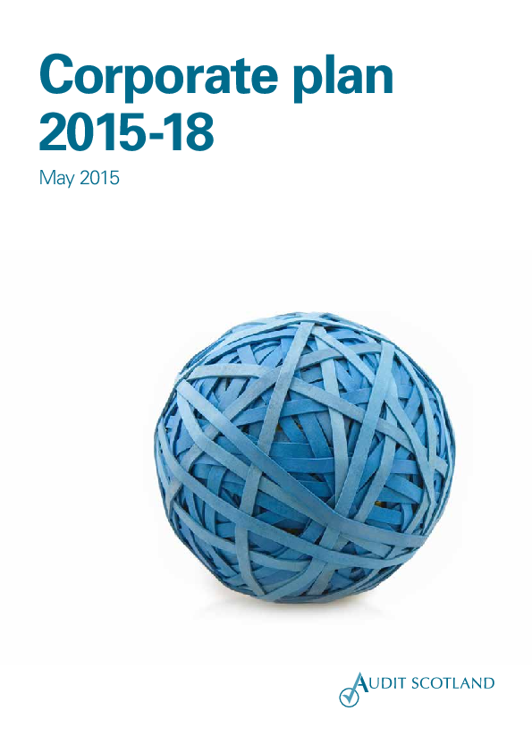 Report cover: Audit Scotland corporate plan 2015-18
