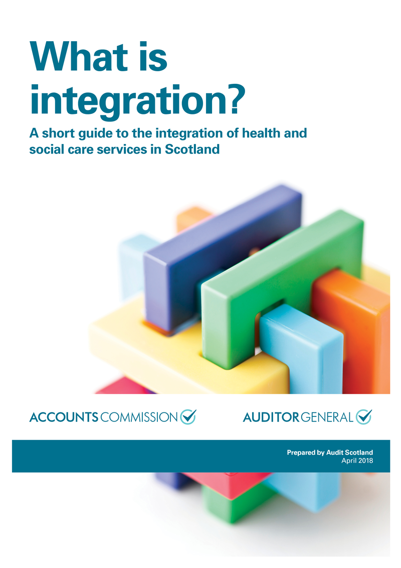 Report cover: What is integration? A short guide to the integration of health and social care services in Scotland