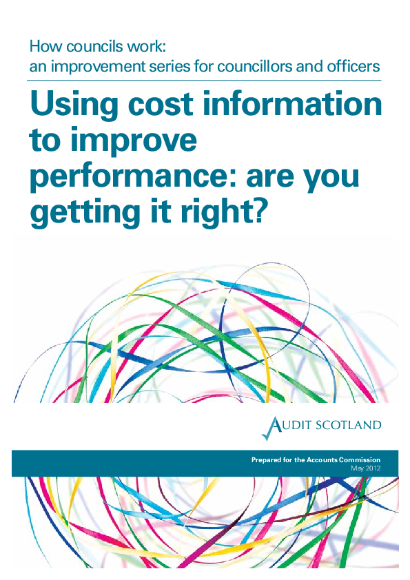 Report cover: How councils work: an improvement series for councillors and officers - Using cost information to improve performance: are you getting it right?
