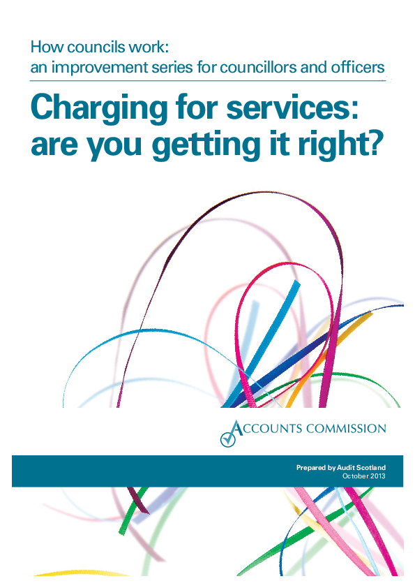Report cover: How councils work: an improvement series for councillors and officers - Charging for services: are you getting it right?
