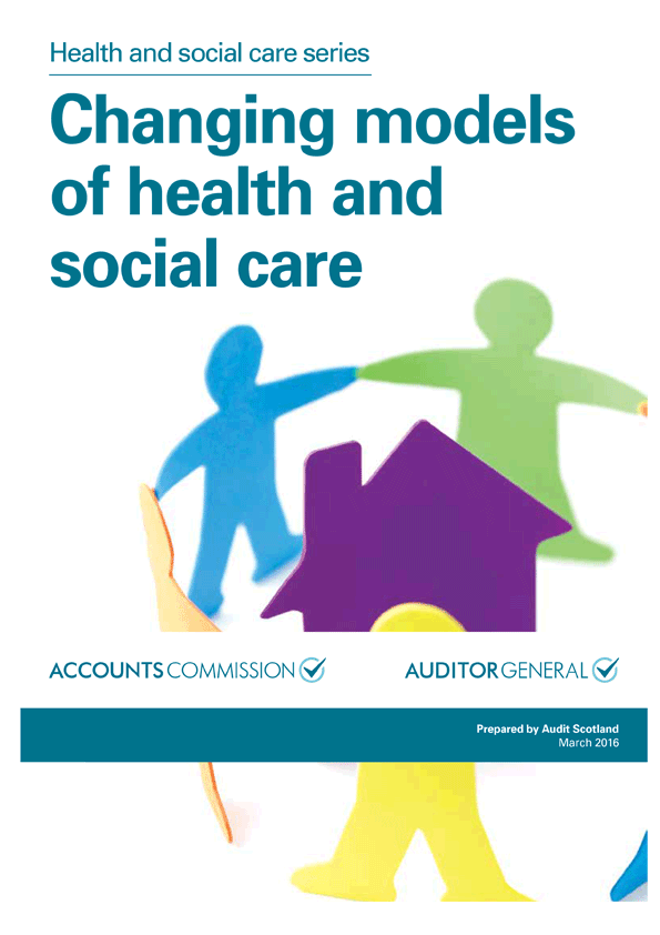 Report cover: Changing models of health and social care