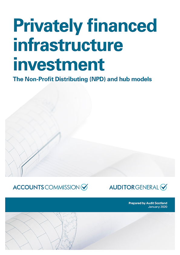 Report cover: Privately financed infrastructure investment: The Non-Profit Distributing (NPD) and hub models
