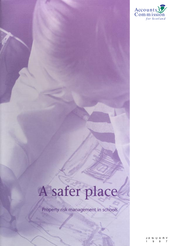 Report cover: A safer place - Property risk management in schools