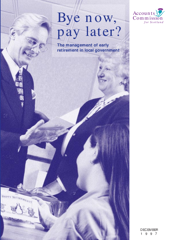 Report cover: Bye now, pay later - The management of early retirement in local government
