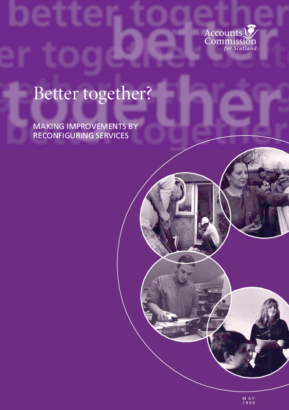 Report cover: Better together? - Making improvements by reconfiguring services