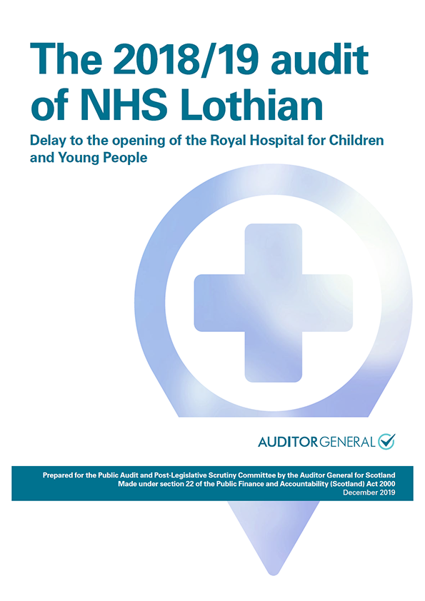 Report cover: The 2018/19 audit of NHS Lothian: Delay to the opening of the Royal Hospital for Children and Young People