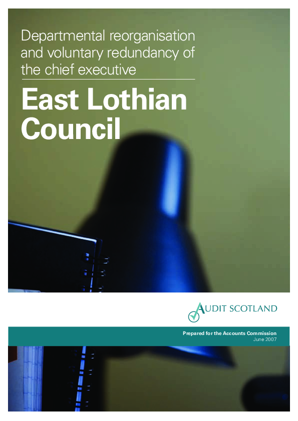 Report cover: East Lothian Council: Departmental reorganisation and voluntary redundancy of the Chief Executive