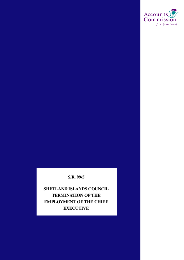 Report cover: Shetland Islands Council Termination of the Employment of the Chief Executive - S.R. 99/5